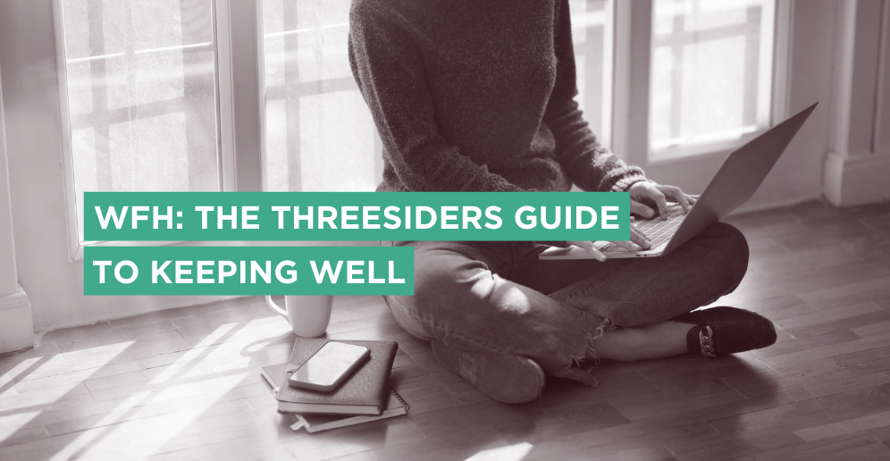 Working from home – The Threesiders guide to keeping well